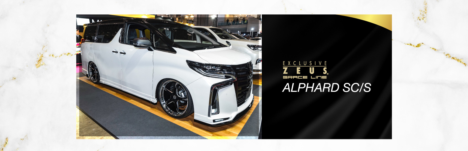 EXCLUSIVE ZEUS. GRACE LINE ALPHARD SC/S