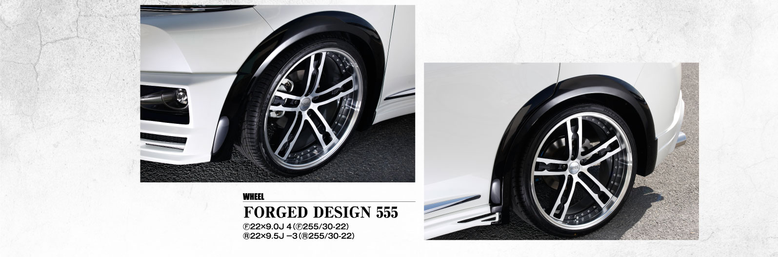 WHEEL FORGED DESIGN 555 F22×9.0J 4(F255/30-22)R22×9.5J-3(R255/30-22)