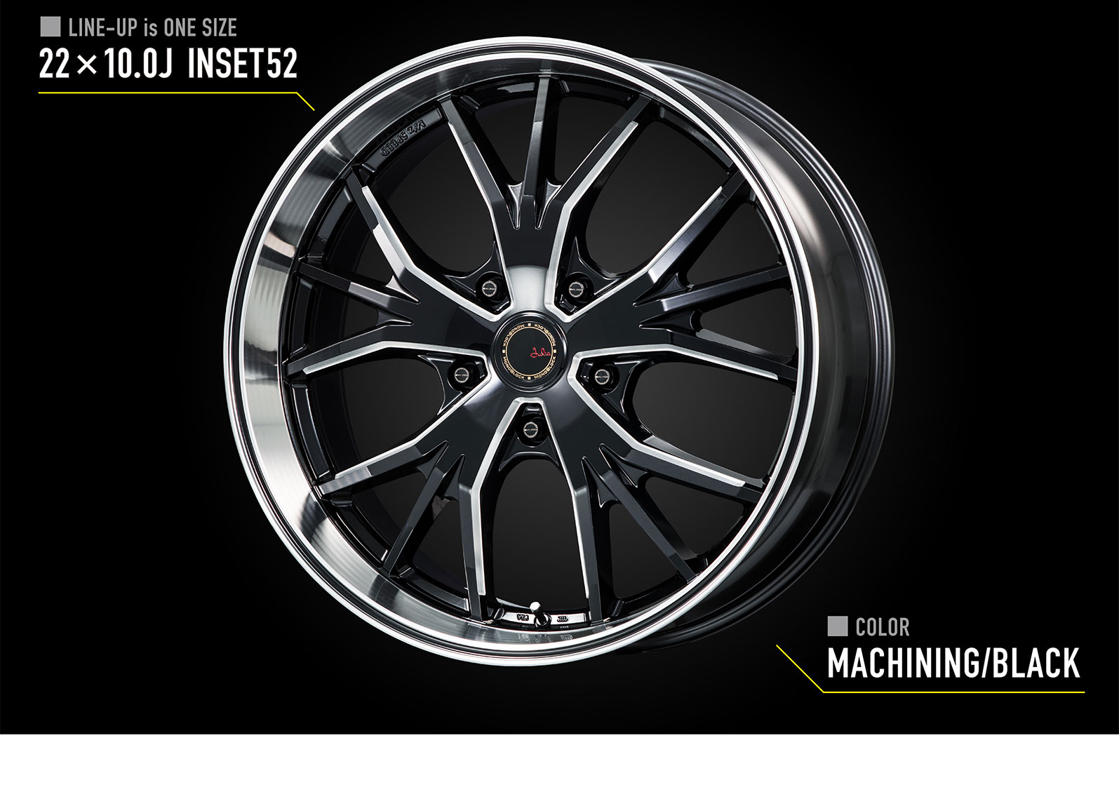 ■LINE-UP is ONE SIZE 22×10.0J INSET52 ■COLOR MACHINING/BLACK